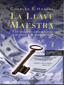 La Llave Maestra - Charles F. Haanel